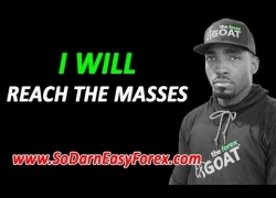 I WILL Reach The Masses – So Darn Easy Forex